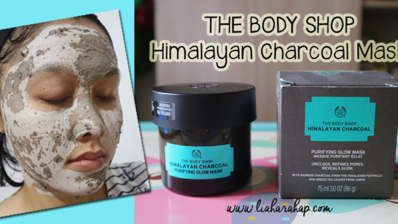 The Body Shop Himalayan Charcoal Mask Pada Kulit Kering Berjerawat Lia Harahap
